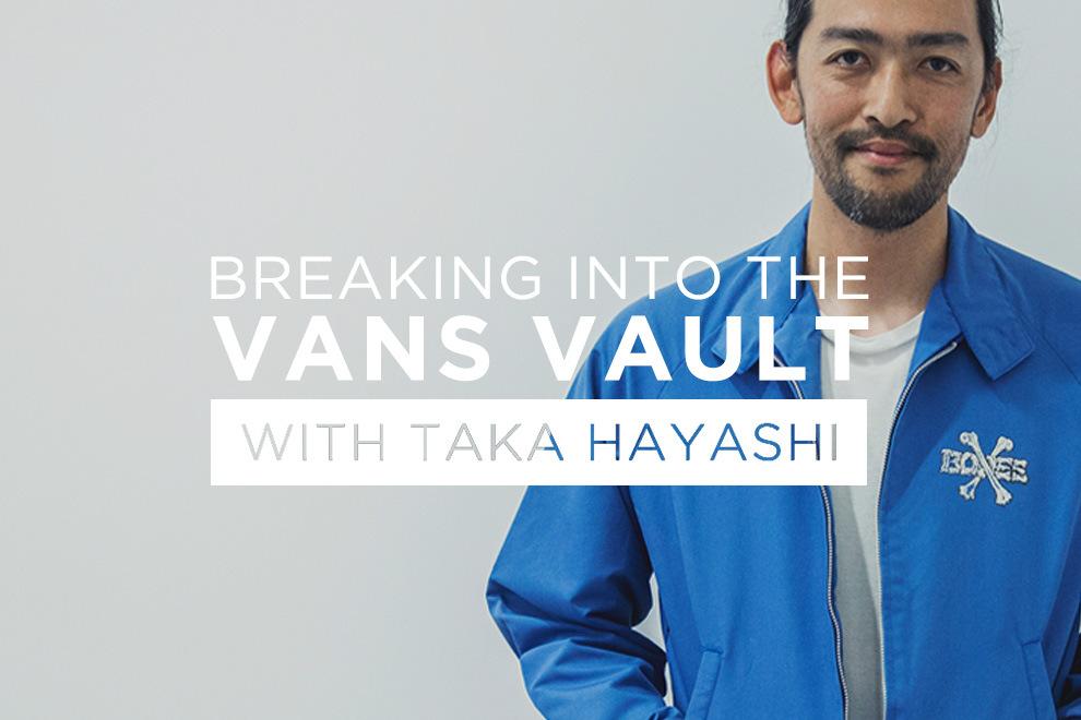 breaking-into-vans-vault-with-taka-hayashi-1